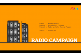 Radio Campaign - 7 ads for Ruparel Palacio