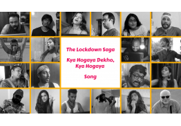 The Lockdown Saga - Kya Ho Gaya